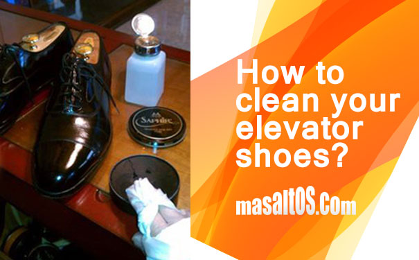 How to clean your elevator shoes