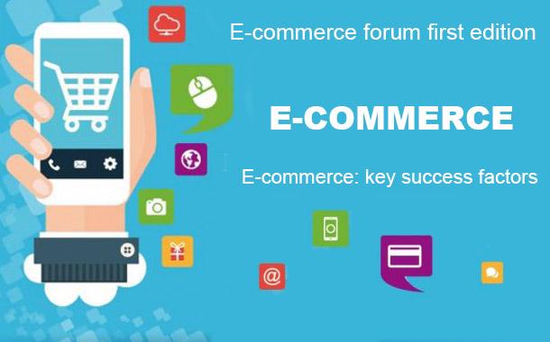 E-commerce Provinces Forum First Edition. E-commerce: Key Success Factors