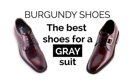 BURGUNDY SHOES: The best shoes for gray suit.