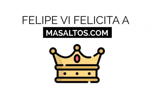 El Rey Felipe VI felicita a Masaltos.com por su 25 aniversario en internet