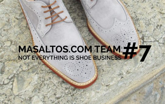 MASALTOS.COM TEAM: NOT EVERYTHING IS SHOE BUSINESS #7