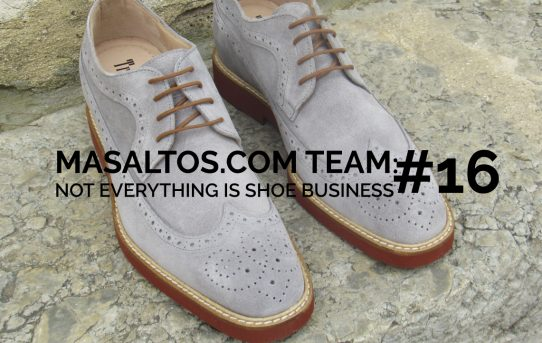 MASALTOS.COM TEAM: NOT EVERYTHING IS SHOE BUSINESS #16