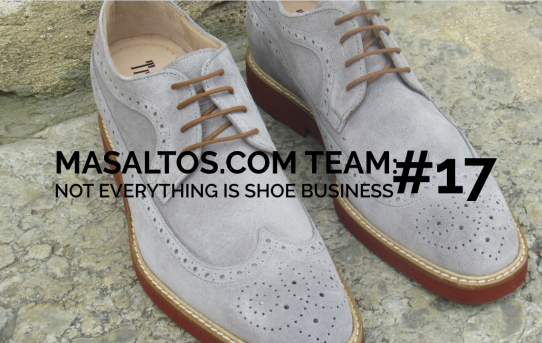 MASALTOS.COM TEAM: NOT EVERYTHING IS SHOE BUSINESS #17