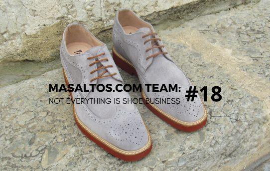 MASALTOS.COM TEAM: NOT EVERYTHING IS SHOE BUSINESS #18